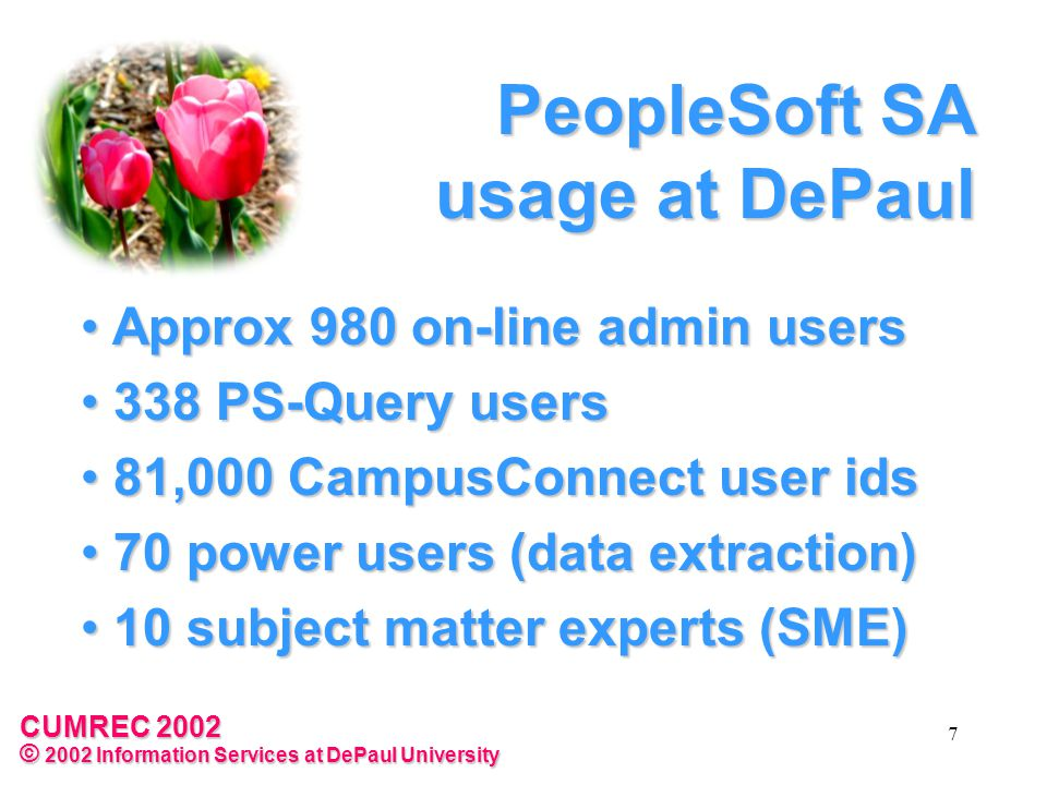 CUMREC 2002 © 2002 Information Services at DePaul University 8 Reporting instance PeopleSoft Student Admin system