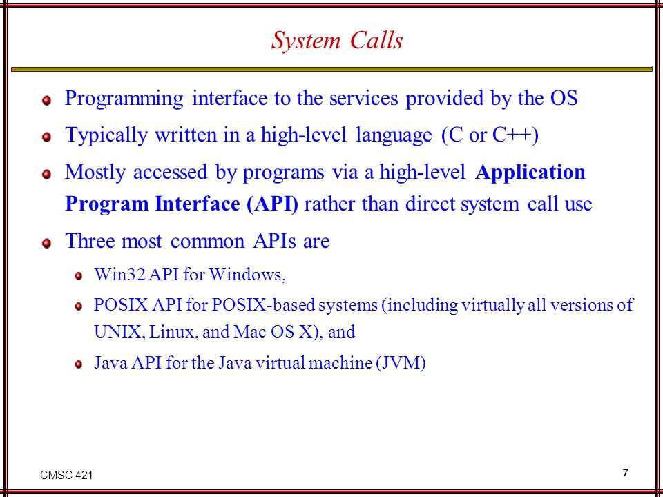 CMSC 421 18 System Programs System programs provide a convenient environment for program development and execution.