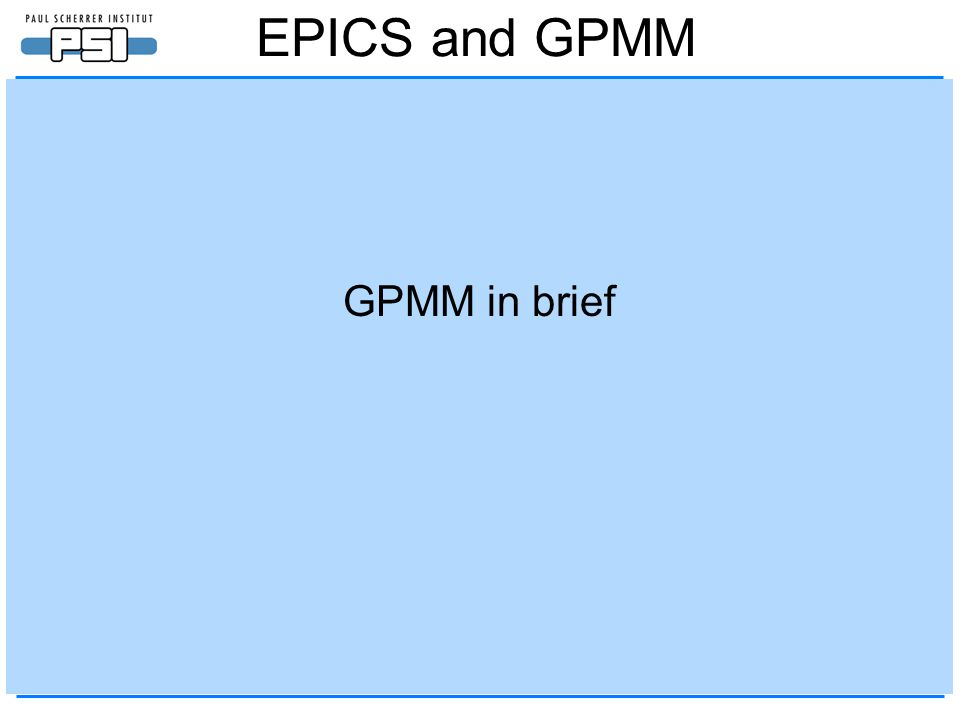 EPICS and GPMM GPMM in brief