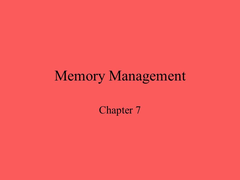 Memory Management Subdividing memory to accommodate multiple processes Memory needs to be allocated efficiently to pack as many processes into memory as possible