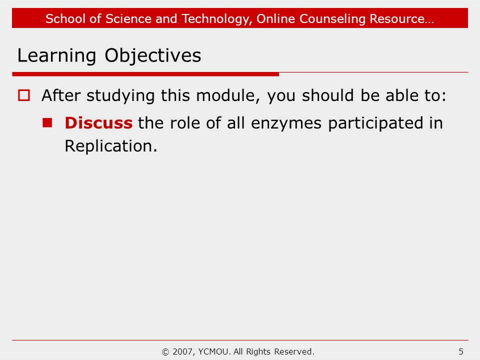 School of Science and Technology, Online Counseling Resource… Introduction  Like all metabolic processes, DNA replication is also the combine action of many enzymes.
