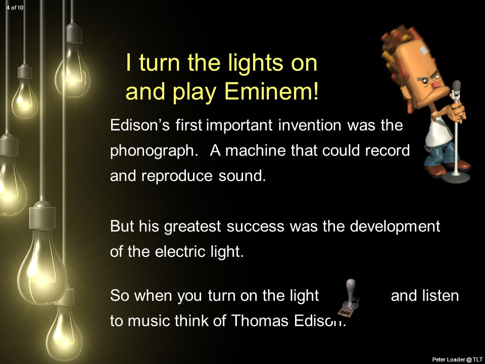 Edison's first important invention was the phonograph.