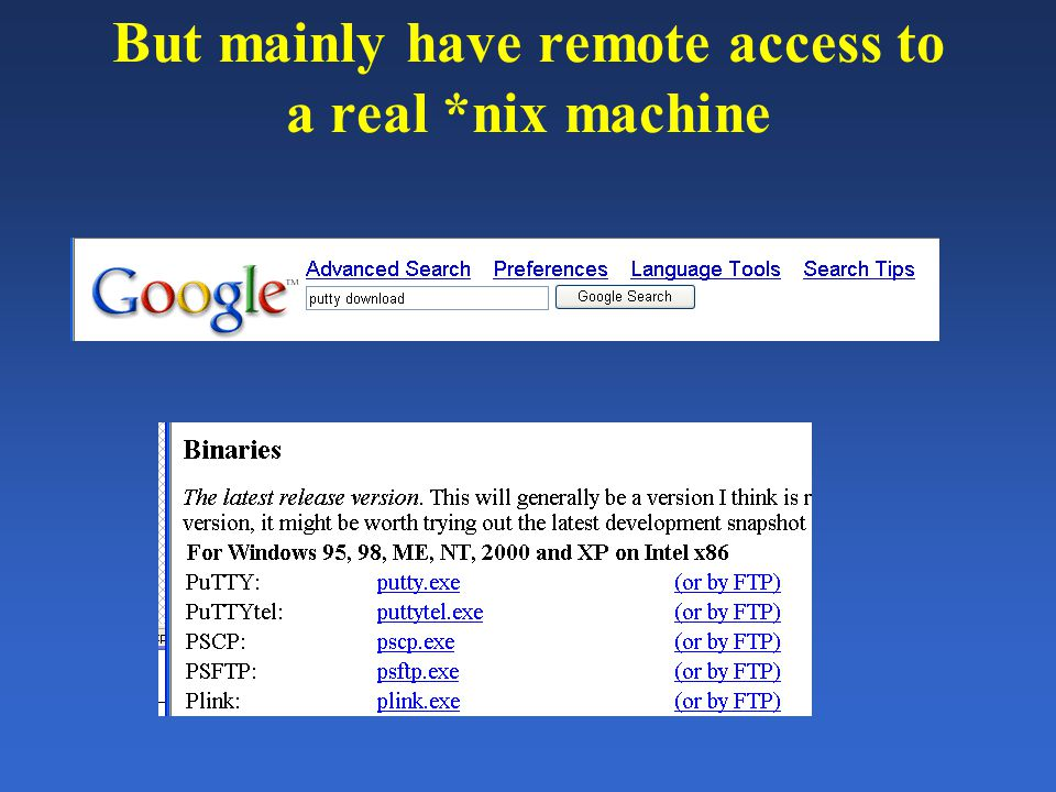 But mainly have remote access to a real *nix machine