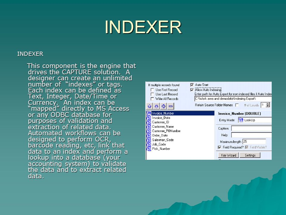 INDEXER INDEXER This component is the engine that drives the CAPTURE solution.