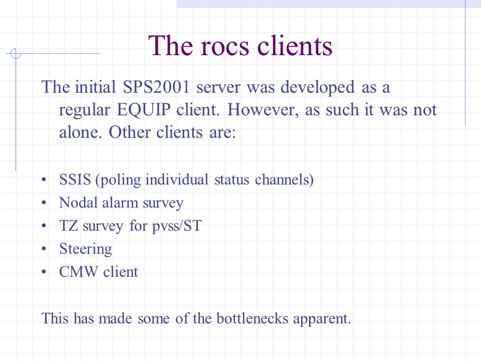 The rocs clients The initial SPS2001 server was developed as a regular EQUIP client.