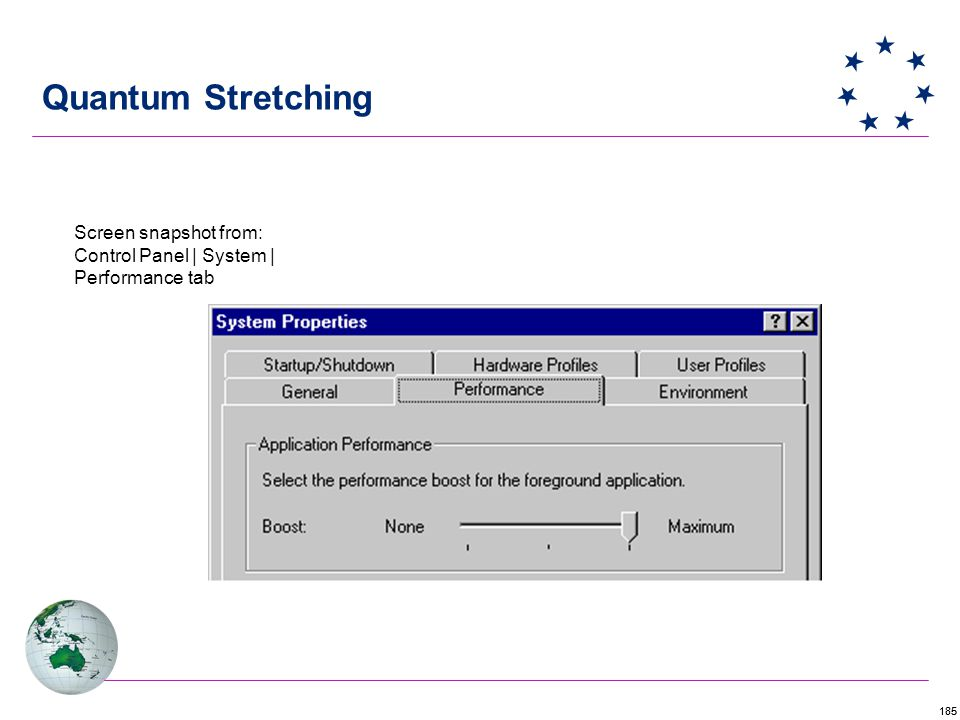 185 Quantum Stretching Screen snapshot from: Control Panel | System | Performance tab