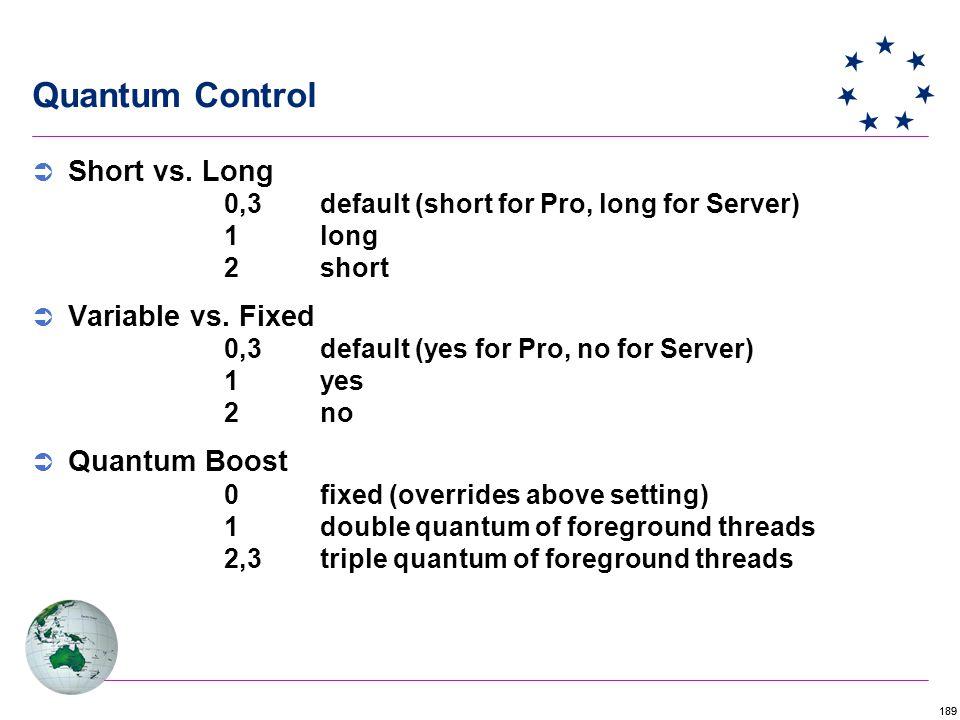 189  Short vs. Long 0,3default (short for Pro, long for Server) 1long 2short  Variable vs.