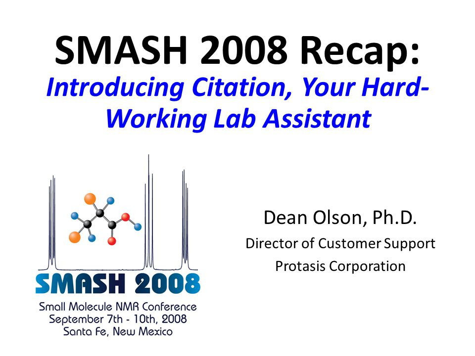 SMASH 2008 Recap: Introducing Citation, Your Hard- Working Lab Assistant Dean Olson, Ph.D.
