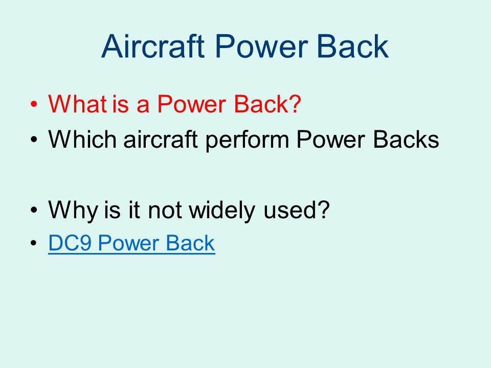 Aircraft Power Back What is a Power Back.