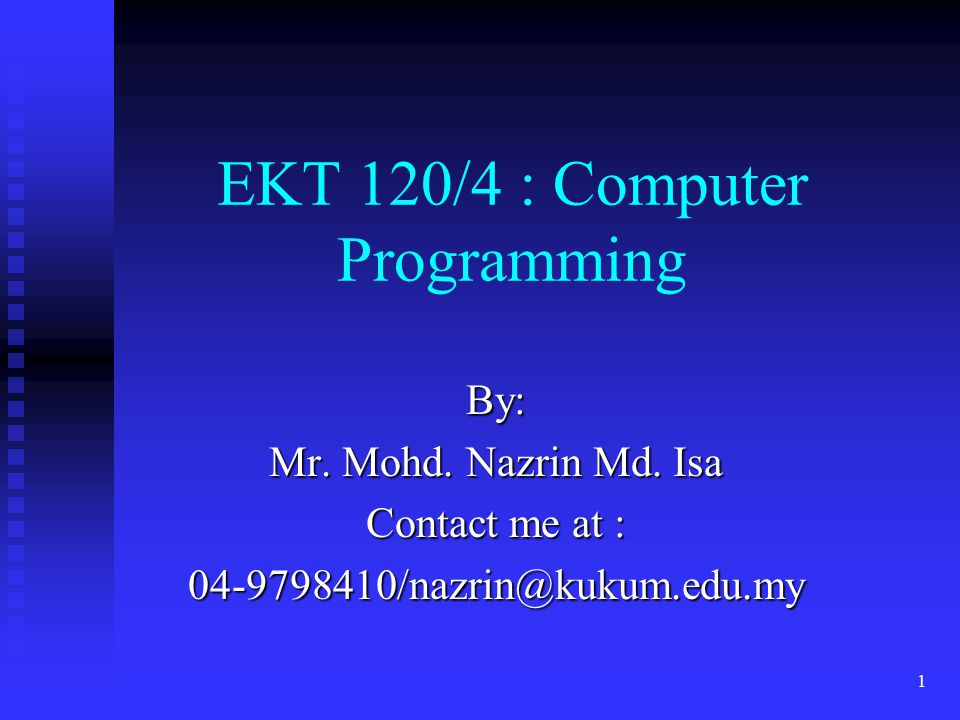 2 General Information Syllabus – refer handout Syllabus – refer handout Contributes 4 units: Contributes 4 units:  2 hours - lectures  4 hours – lab and tutorial Main Objective: Main Objective:  Students can independently write a computer program to solve calculation problems, especially those related to engineering