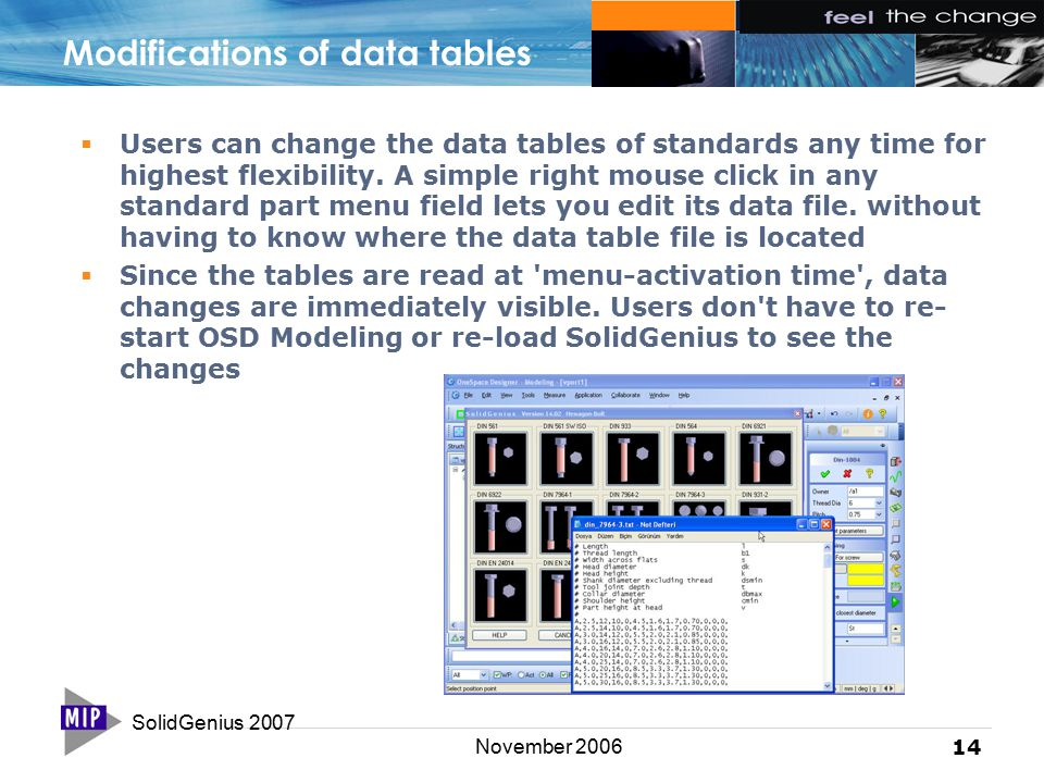 SolidGenius 2007 14 November 2006 Modifications of data tables  Users can change the data tables of standards any time for highest flexibility.