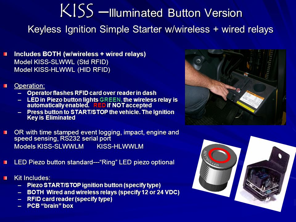 KISS – Illuminated Button Version Keyless Ignition Simple Starter w/wireless + wired relays Includes BOTH (w/wireless + wired relays) Model KISS-SLWWL