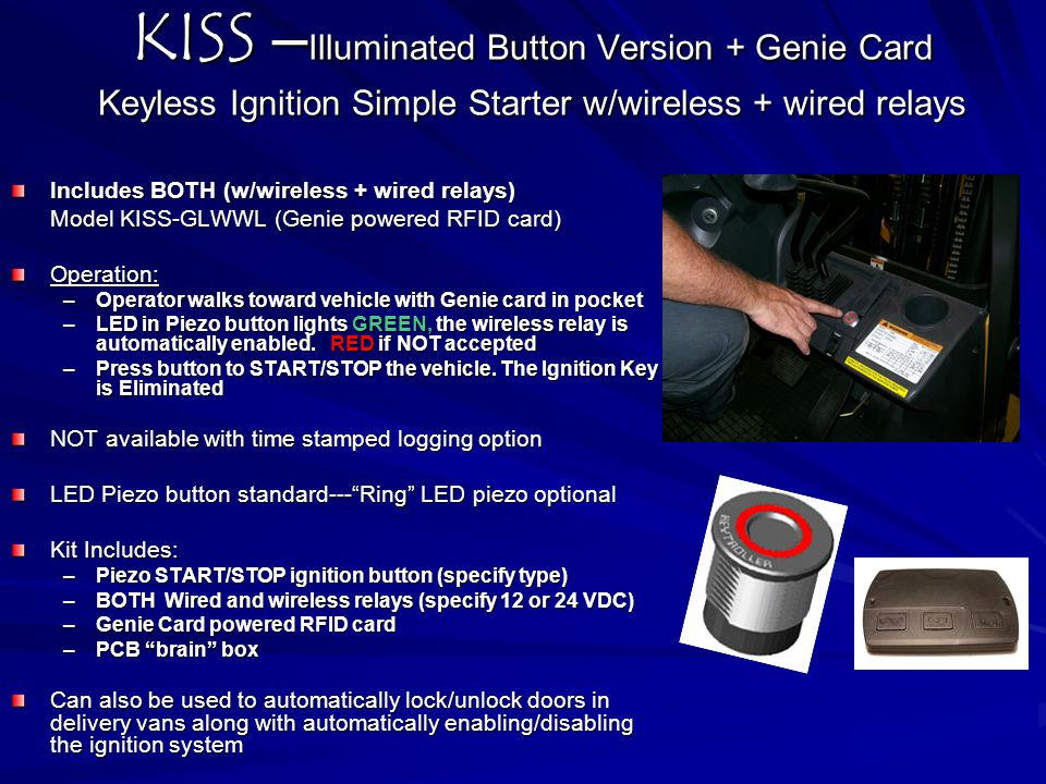 KISS – Illuminated Button Version + Genie Card Keyless Ignition Simple Starter w/wireless + wired relays Includes BOTH (w/wireless + wired relays) Mod