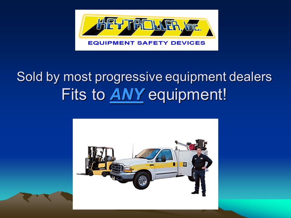 Sold by most progressive equipment dealers Fits to ANY equipment!
