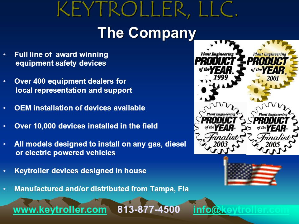 KEYTROLLER, LLC. The Company Full line of award winning equipment safety devices Over 400 equipment dealers for local representation and support OEM i