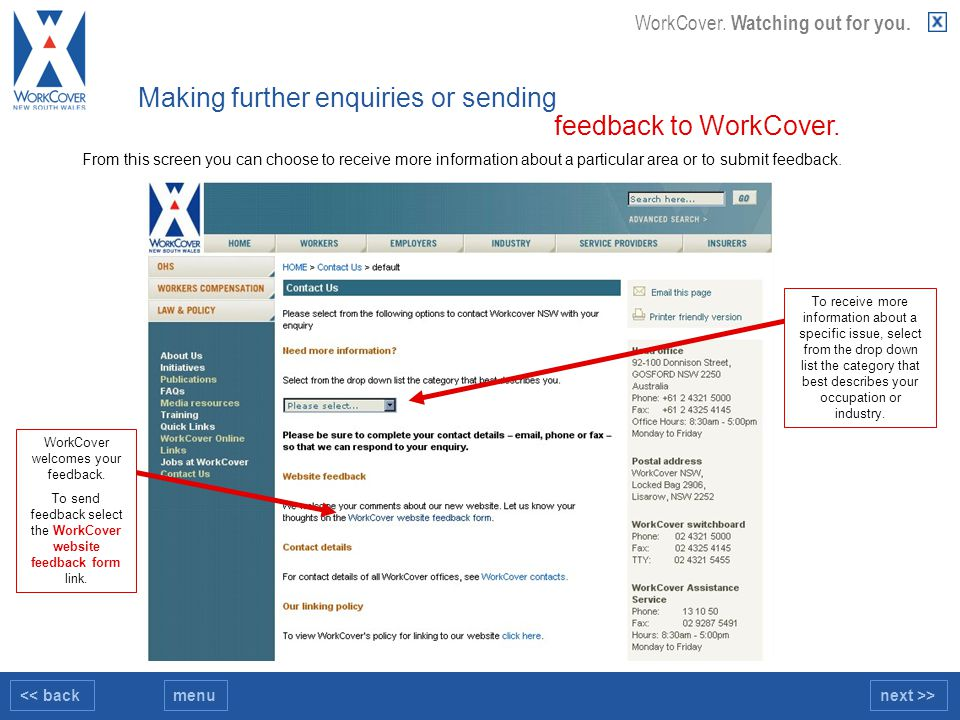 << backnext >>menu WorkCover. Watching out for you. From this screen you can choose to receive more information about a particular area or to submit f