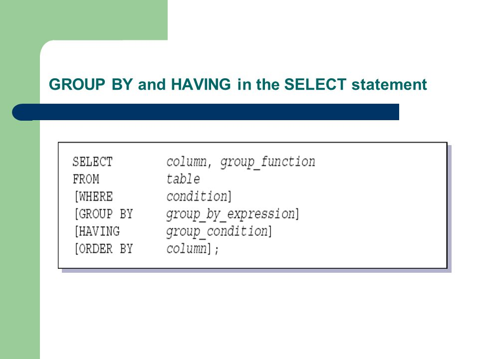 GROUP BY and HAVING in the SELECT statement