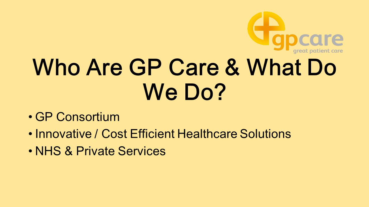 Who Are GP Care & What Do We Do.