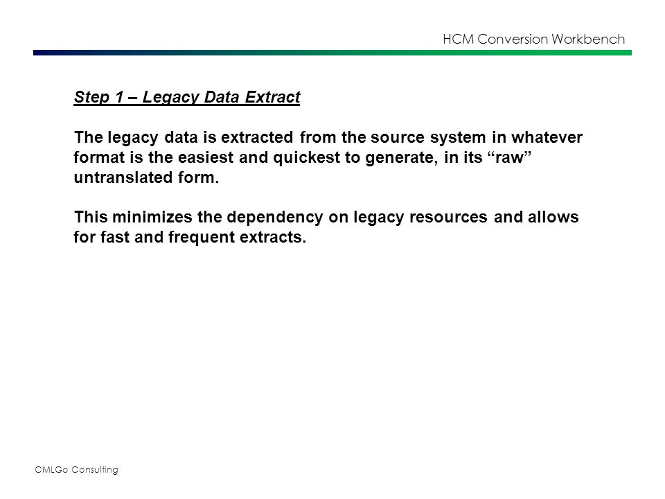 CMLGo Consulting HCM Conversion Workbench Data Mapping Spreadsheets – Translations Defines data translations from legacy values to SAP values