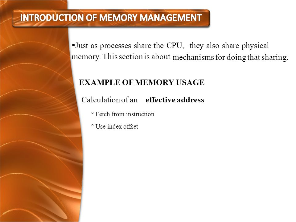  Just as processes share the CPU, they also share physical memory.
