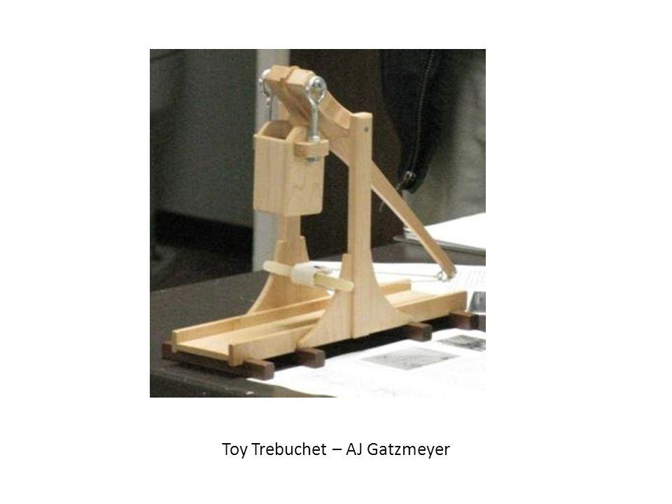 Toy Trebuchet – AJ Gatzmeyer