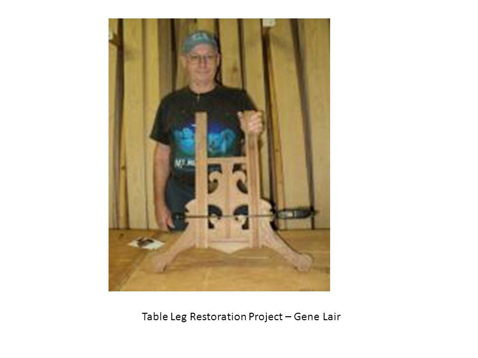 Table Leg Restoration Project – Gene Lair