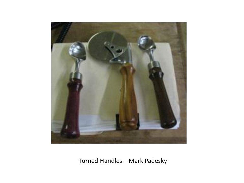 Turned Handles – Mark Padesky