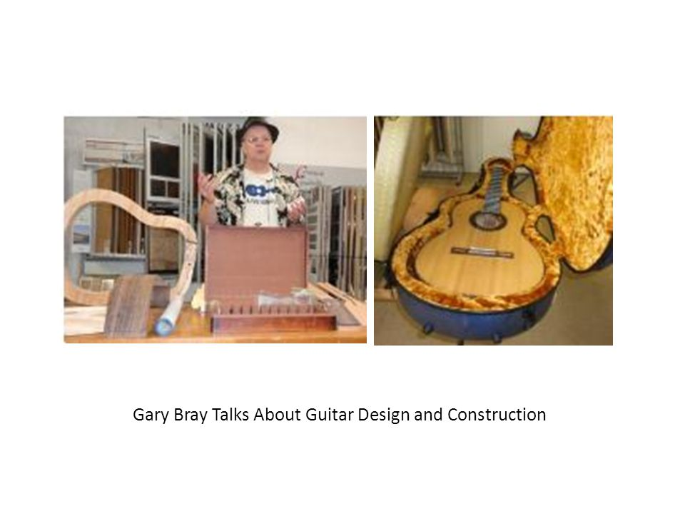 Gary Bray Talks About Guitar Design and Construction