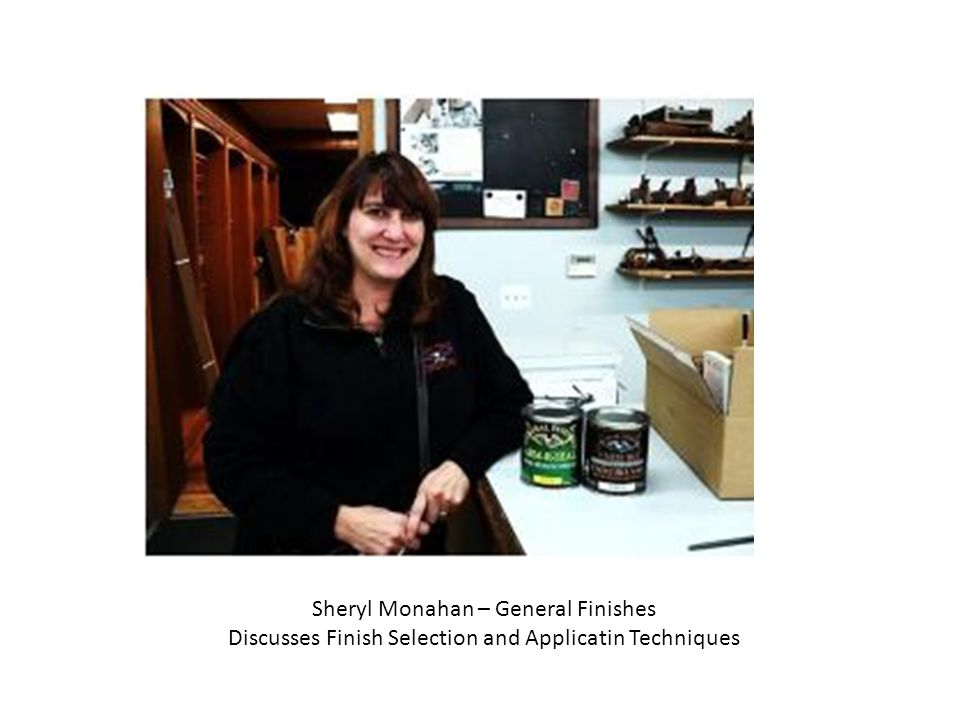 Sheryl Monahan – General Finishes Discusses Finish Selection and Applicatin Techniques
