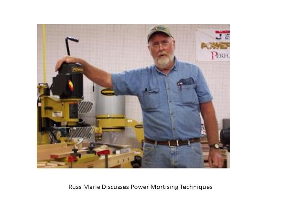 Russ Marie Discusses Power Mortising Techniques