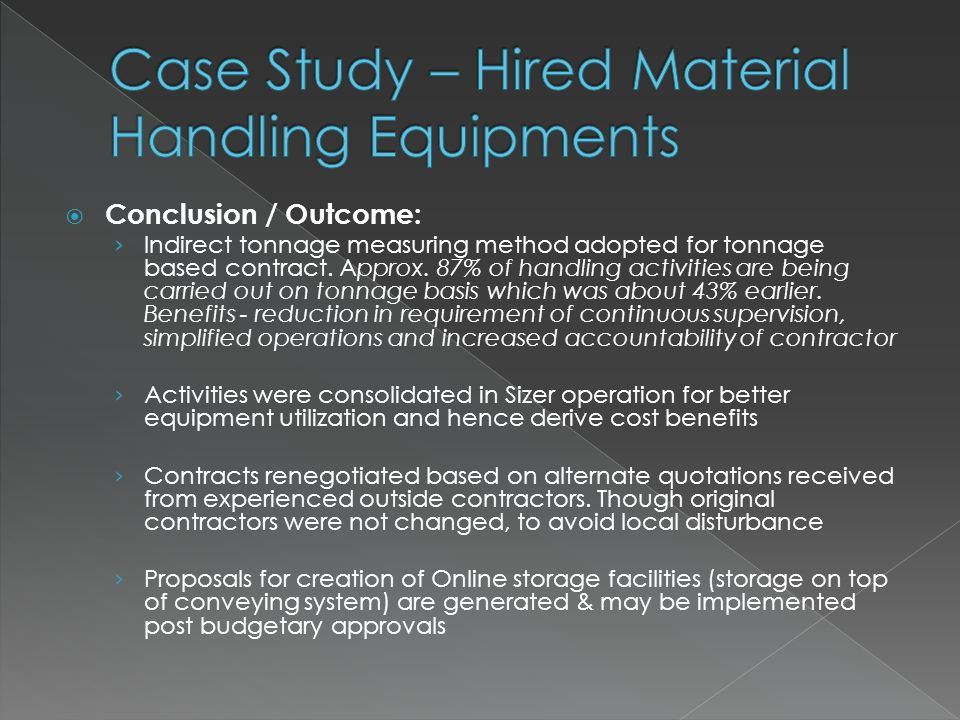  Conclusion / Outcome: › Indirect tonnage measuring method adopted for tonnage based contract.