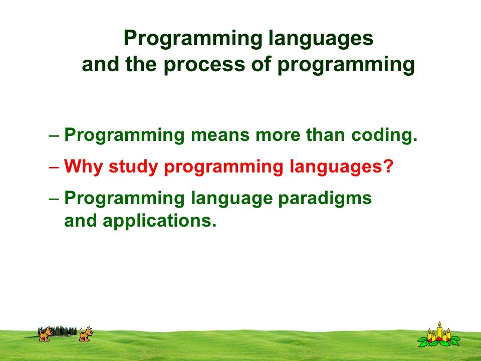 CSI 3125, Preliminaries, page 1 Programming languages and the process of programming –Programming means more than coding.