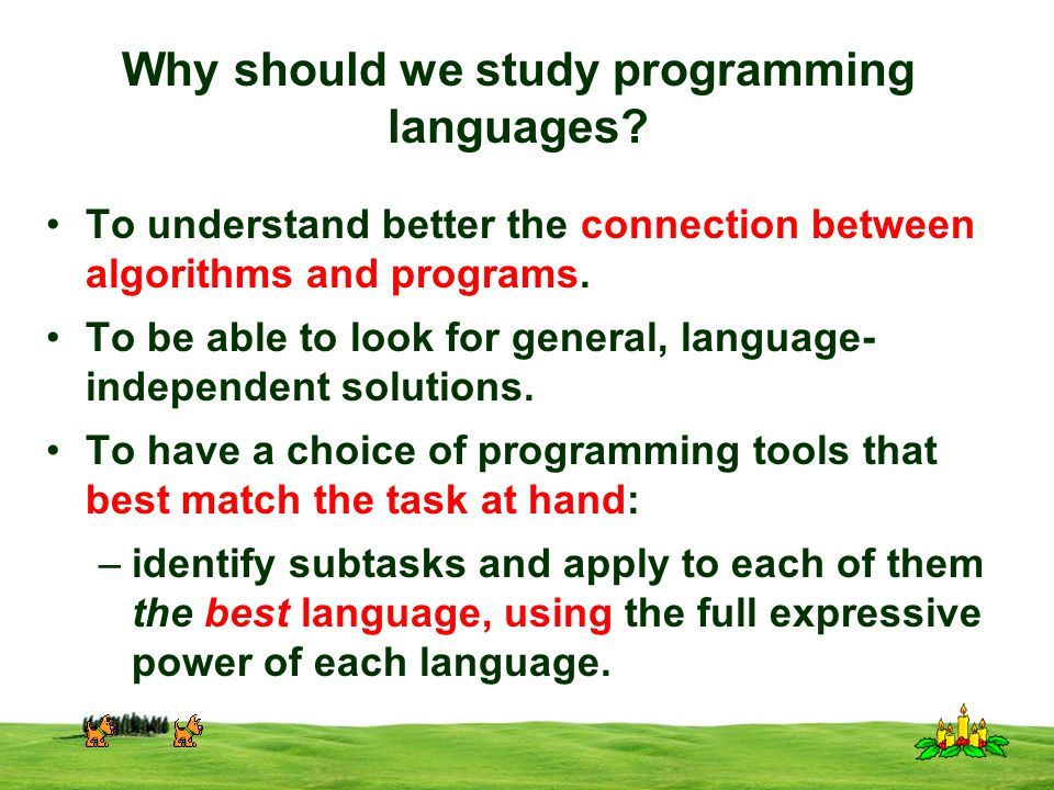 CSI 3125, Preliminaries, page 25 Models of implementation Some languages are better interpreted, for example interactively used Prolog or Lisp.