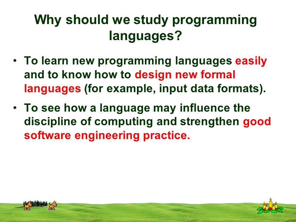 CSI 3125, Preliminaries, page 6 The many classes of programming languages: programming language paradigms Every programming language supports a slightly different or dramatically different style of problem solving.