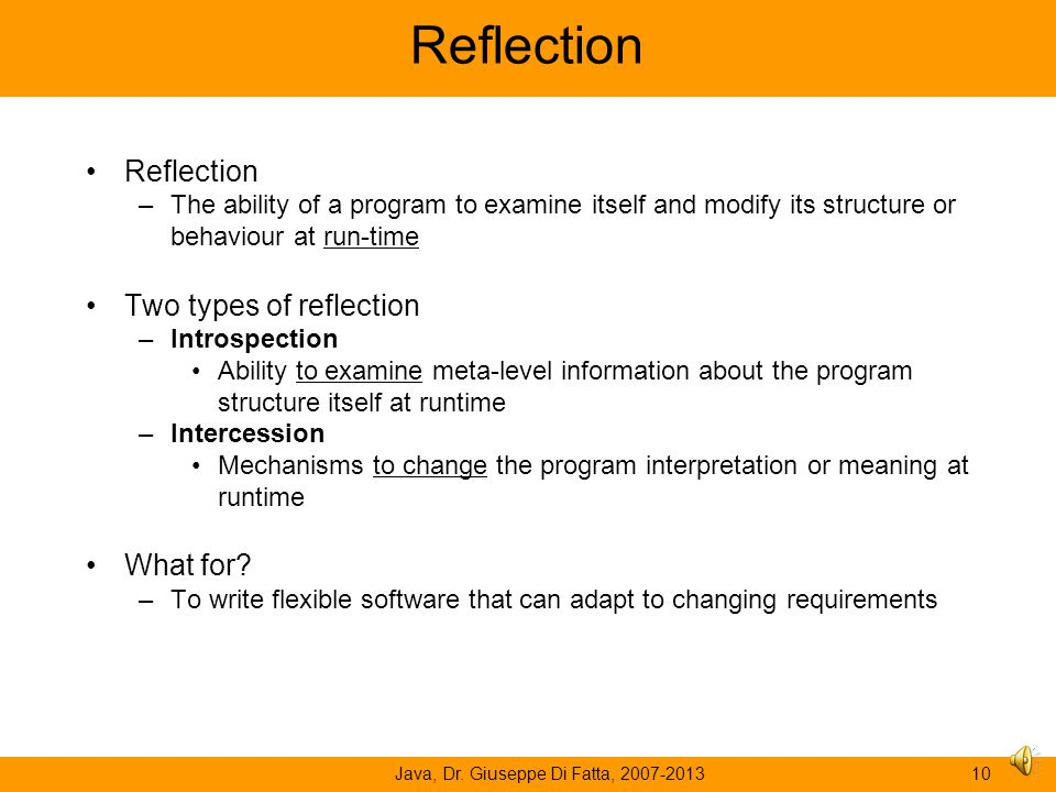 Java, Dr. Giuseppe Di Fatta, 2007-20139 How to Reference a Class The JRE allows 4 ways to reference a class – The class' class definition – Class lite