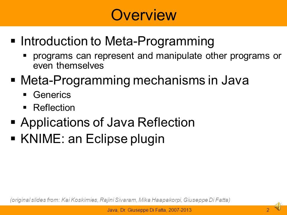 "BSc Computer Science - ""Java"" (SE2JA11) Meta-Programming in Java: Reflection Dr. Giuseppe Di Fatta Associate Professor of Computer Science Web: http:/"