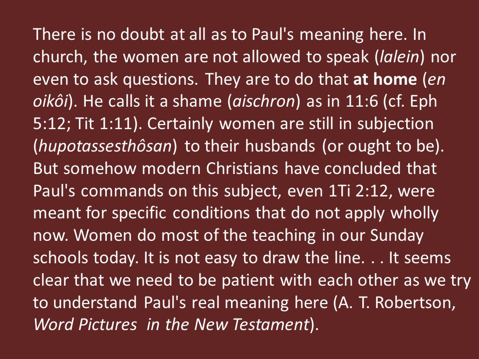 There is no doubt at all as to Paul s meaning here.