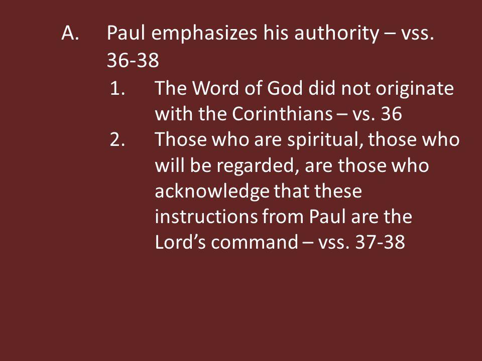 A.Paul emphasizes his authority – vss.