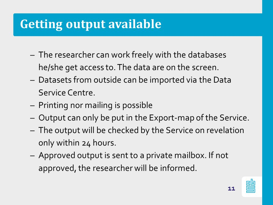 Getting output available –The researcher can work freely with the databases he/she get access to.