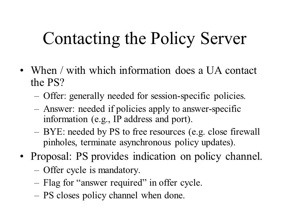 Contacting the Policy Server When / with which information does a UA contact the PS.