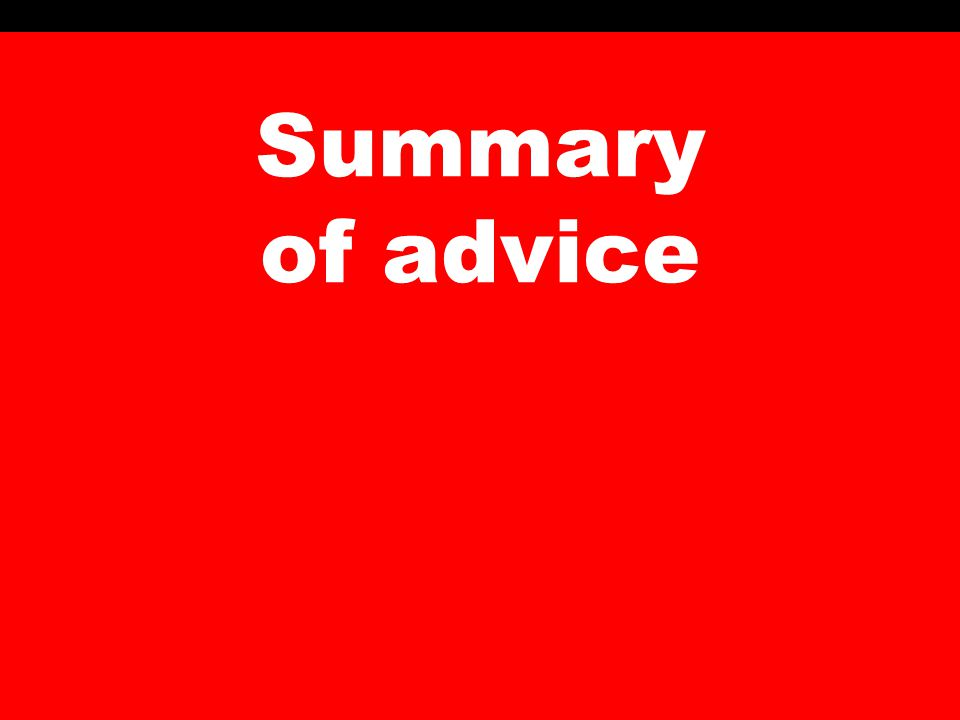 Summary of advice