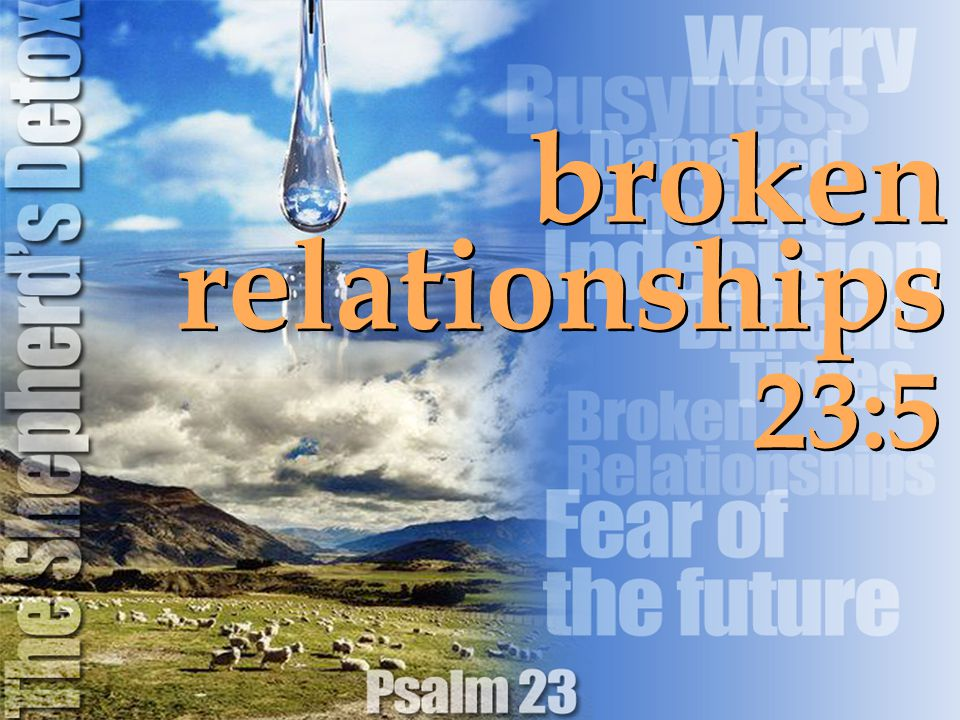23:5 broken relationships broken relationships