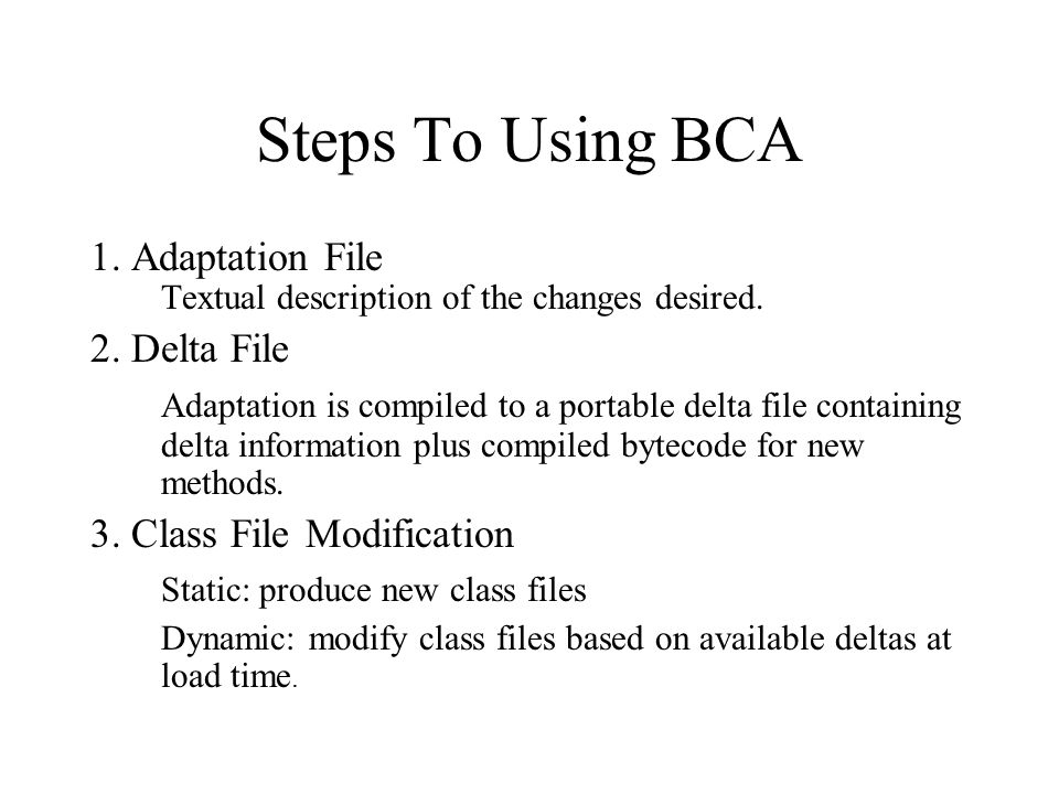 Steps To Using BCA 1. Adaptation File Textual description of the changes desired.