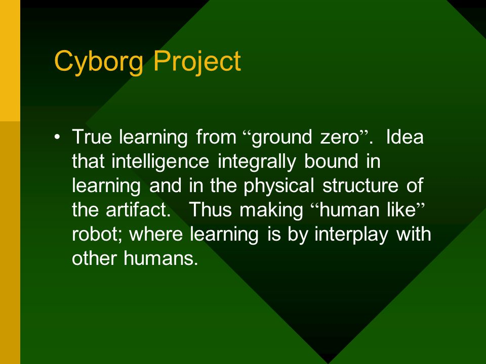 Cyborg Project True learning from ground zero .