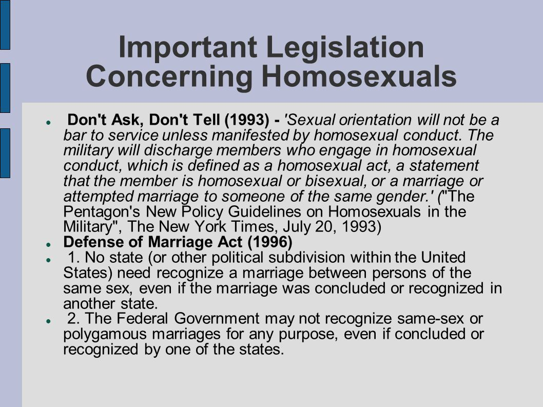 Important Legislation - continued Marriage – 12 states have enacted legislation allowing Gay Marriage (Massachusetts), Civil Unions (Vermont) or Domestic Partnerships (California).