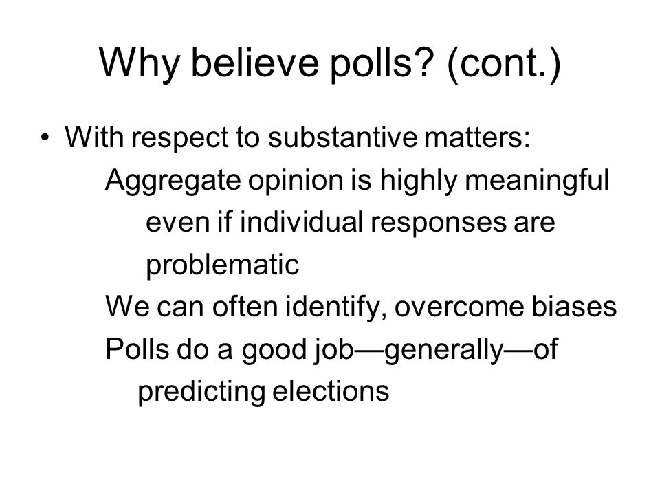 Why believe polls.