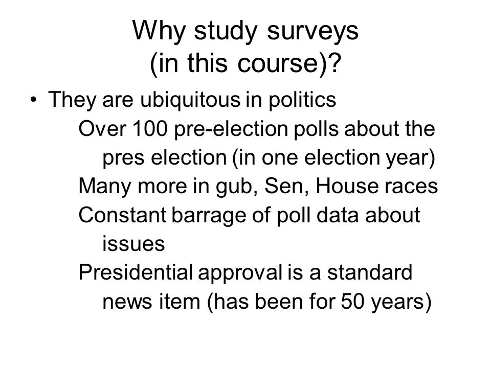 Why study surveys (in this course).