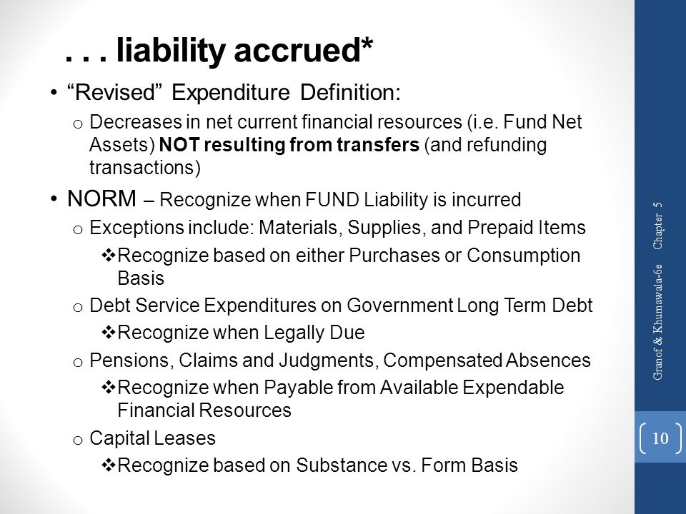 """... liability accrued* """"Revised"""" Expenditure Definition: o Decreases in net current financial resources (i.e. Fund Net Assets) NOT resulting from tran"""