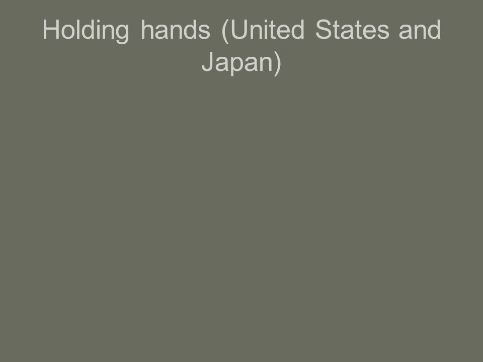 Holding hands (United States and Japan)