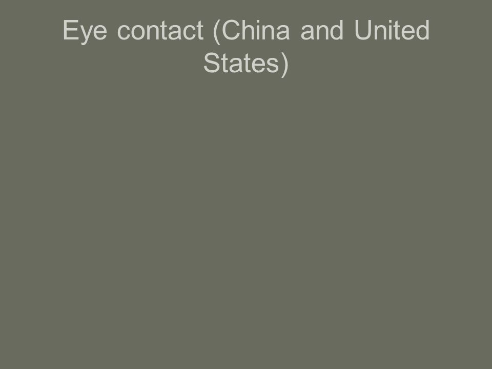 Eye contact (China and United States)